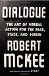 Robert McKee's DIALOGUE: The Art of Verbal Action for Page, Stage, and Screen